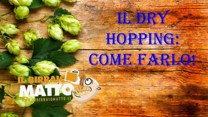 Come fare il dry hopping