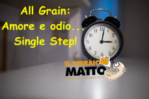 All Grain: amore e odio… Single Step!
