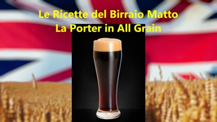 Birra Porter in All Grain: Ricetta e passaggi per realizzarla facilmente!