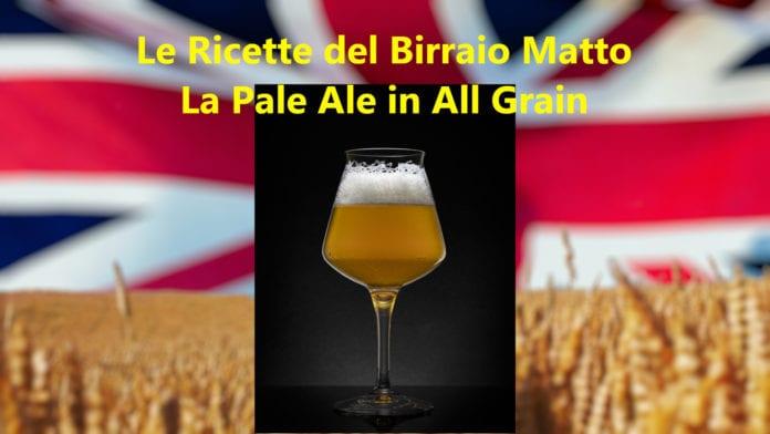 Pale Ale in All Grain: i passaggi dal malto alla bottiglia