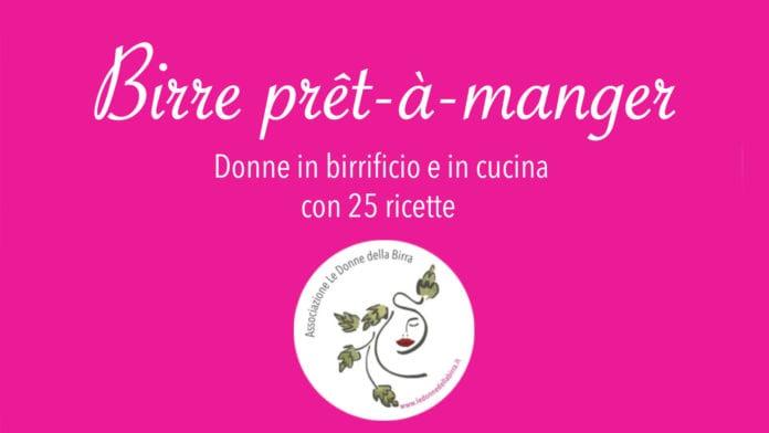 Birra Prêt-à-Manger: ricette e abbinamenti a cura de Le Donne della Birra